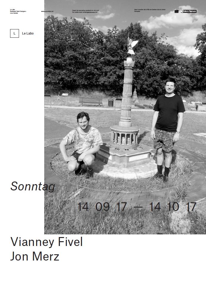 Sonntag 14 09 17 – 14 10 17 –Jon Merz, Vianney Fivel